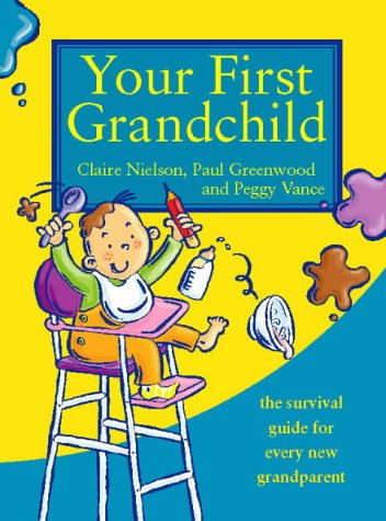 9780722536988: Your First Grandchild: Useful, touching and hilarious guide for first-time grandparents (Touching and Hilarious Guides)