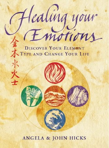 9780722537282: Healing Your Emotions: Discover Your Element Type and Change Your Life