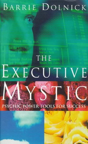 9780722537442: THE EXECUTIVE MYSTIC: Psychic Power Tools for Success