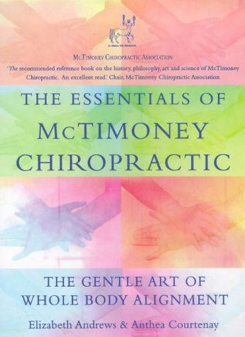 9780722537473: The Essentials of McTimoney Chiropractic: The Gentle Art of Whole Body Alignment