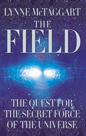 9780722537640: The Field: The Quest for the Secret Force of the Universe