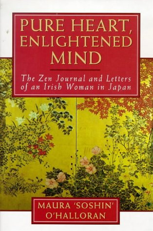 9780722537855: Pure Heart, Enlightened Mind: The Zen Journal And Letters Of An Irish Woman In Japan: The Zen Journals and Letters of an Irish Woman in Japan