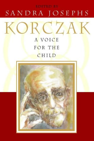 9780722538067: A Voice for the Child: The inspirational words of Janusz Korczak