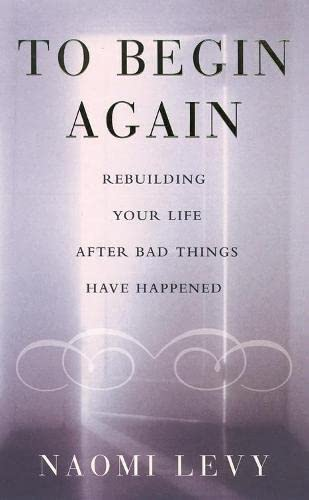 9780722538197: To Begin Again: Rebuilding Your Life after Bad Things Have Happened