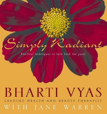 Simply Radiant: Techniques to turn back the: Bharti Vyas, Jane
