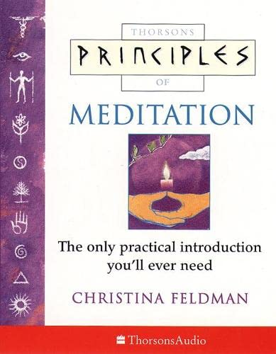 Principles of Meditation, Audio: The Only Practical Introduction You'll Ever Need (0722538367) by Feldman, Christina