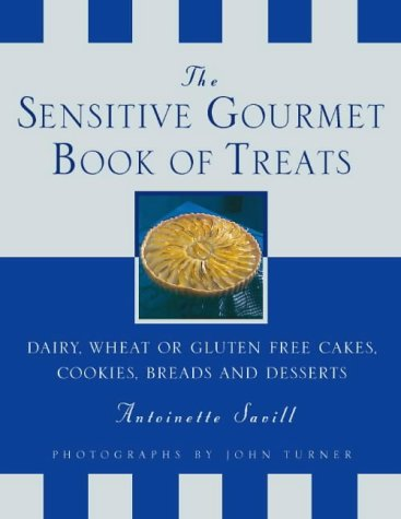 9780722538487: More from the Sensitive Gourmet: Cakes, Cookies, Desserts and Bread without Dairy, Wheat or Gluten
