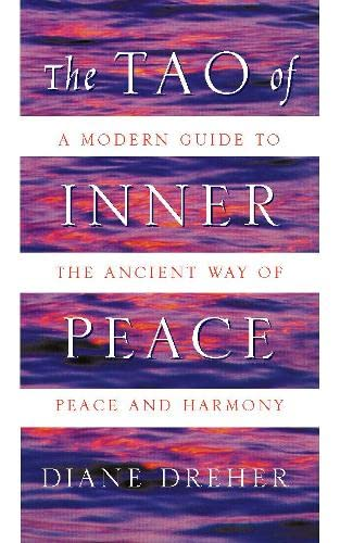 9780722538500: The Tao of Inner Peace: A Modern Guide to the Ancient Way of Peace and Harmony