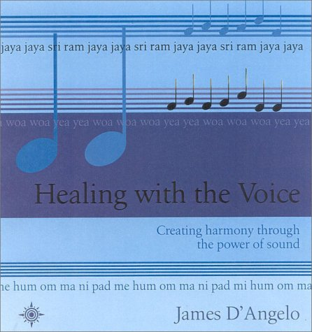 9780722538531: Healing With the Voice: Creating Harmony Through The Power of Sound