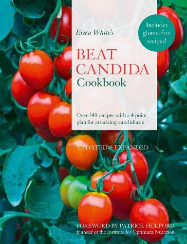 9780722538562: Erica White's Beat Candida Cookbook: Over 340 recipes with a 4-point plan for attacking candidiasis: Over 250 Recipes with a 4-point Plan for Attacking Candidiasis