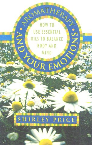 9780722538623: Aromatherapy and Your Emotions