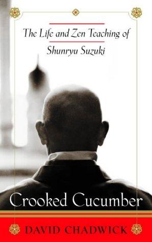 9780722538876: Crooked Cucumber: The life and Zen teachings of Shinryu Suzuki