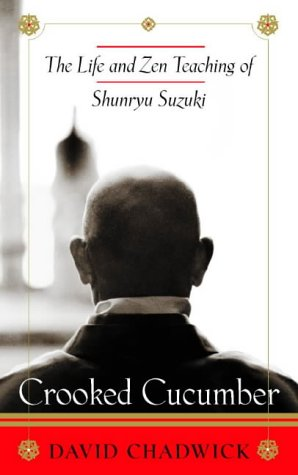 9780722538876: Crooked Cucumber: The Life and Zen Teachings of Shunryu Suzuki