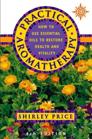 9780722539064: Practical Aromatherapy: How to use essential oils to restore health and vitality