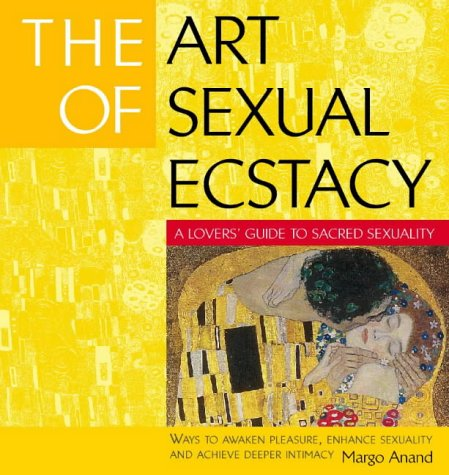 9780722539118: The Art of Sexual Ecstasy