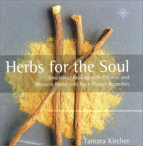 9780722539262: Herbs for the Soul: Emotional Healing With Chinese And Western Herbs And Bach Flower Remedies