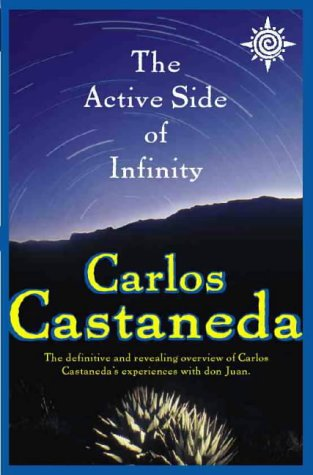 9780722539378: Active Side of Infinity: The Definitive and Revealing Overview of Carlos Castaneda's Experiences with Don Juan