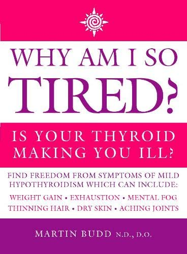 9780722539422: Why Am I So Tired? Is Your Thyroid Making You Ill?