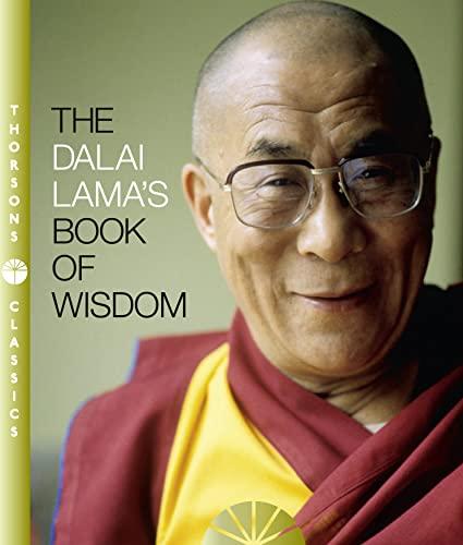 The Dalai Lama's Book of Wisdom (Thorsons Classics edition): Dalai Lama XIV