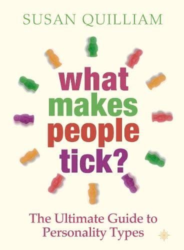 What Makes People Tick?: The Ultimate Guide to Personality Types (0722539908) by Susan Quilliam