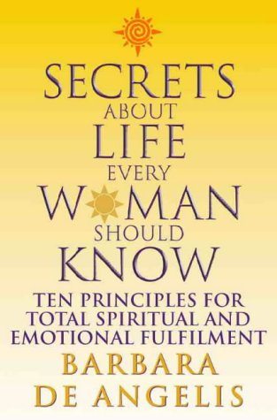 9780722539972: Secrets About Life Every Woman Should Know: Ten Principles for Spiritual and Emotional Fulfillment
