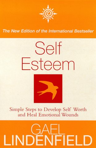 9780722540077: Self Esteem: Simple Steps to Develop Self-worth and Heal Emotional Wounds