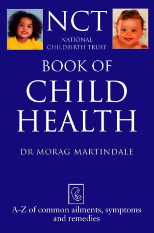 9780722540145: Book of Child Health: A-Z of Common Ailments, Symptoms and Remedies (National Childbirth Trust Guides)