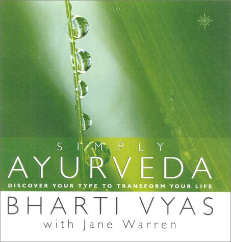 Simply Ayurveda: Discover your type to transform: Bharti Vyas, Jane