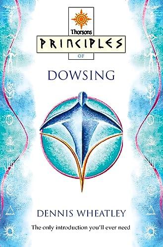 Principles of Dowsing: Wheatley, Dennis