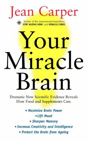 9780722540343: Your Miracle Brain by Carper, Jean