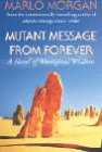 9780722540404: Mutant Message from Forever: A Novel of Aboriginal Wisdom