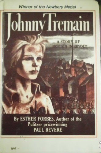 Johnny Tremain : A Story of Boston: Forbes, Esther