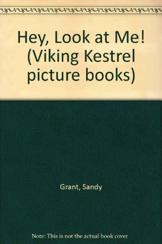 9780722651193: Hey, Look at Me! (Viking Kestrel Picture Books)