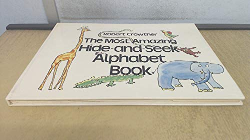 9780722653142: The Most Amazing Hide-and-seek Alphabet Book (Viking Kestrel picture books)