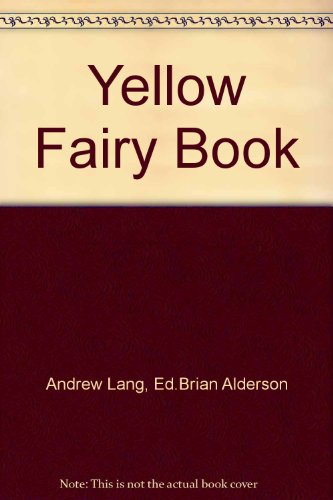 Yellow Fairy Book: Andrew Lang, Ed.Brian