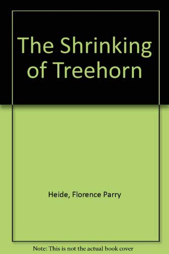 The Shrinking of Treehorn: Heide, Florence Parry