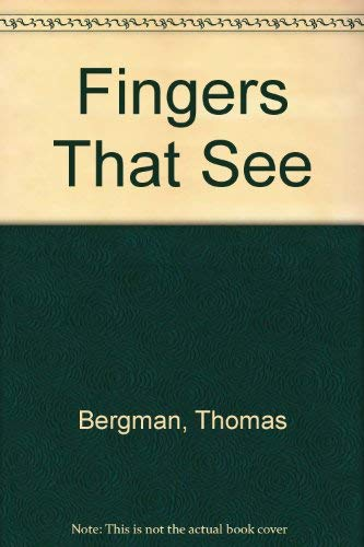 Fingers That See (0722656793) by Thomas Bergman