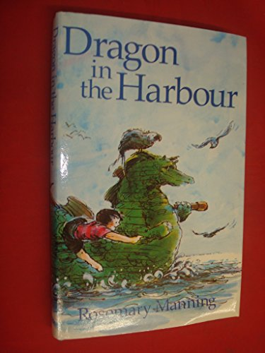 Dragon in the Harbour: Manning, Rosemary