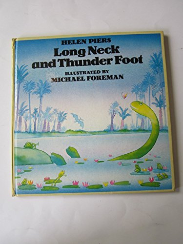 Long Neck and Thunder Foot (Viking Kestrel picture books): Piers, Helen