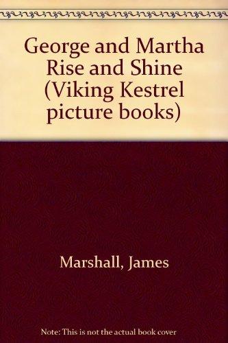George and Martha Rise and Shine: Marshall, James