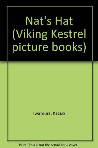 Nat's Hat (Viking Kestrel Picture Books) (072265765X) by Iwamura, Kazuo; Webb, Kaye