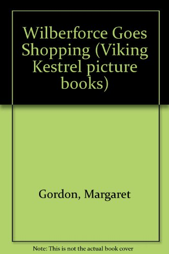 9780722658093: Wilberforce Goes Shopping (Viking Kestrel picture books)