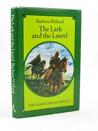 9780722658529: The Lark and the Laurel (Mantlemass novels / Barbara Willard)