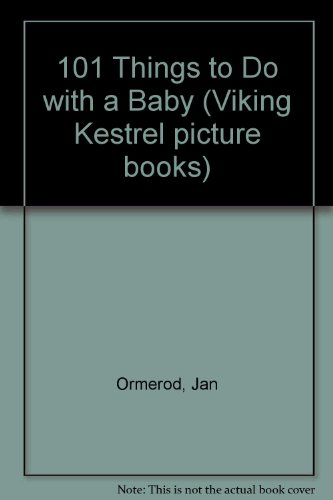 9780722659298: 101 Things To Do With A Baby (Viking Kestrel picture books)