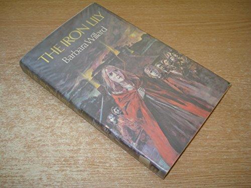 9780722660409: The Iron Lily (Mantlemass novels / Barbara Willard)