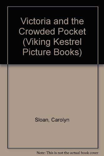 Victoria and the Crowded Pocket (Viking Kestrel picture books): Sloan, Carolyn