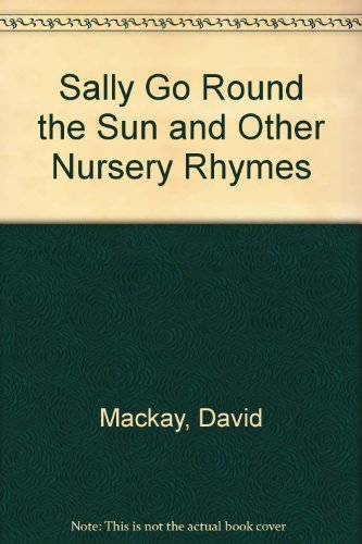 Sally Go Round the Sun and Other: Mackay, David, etc.