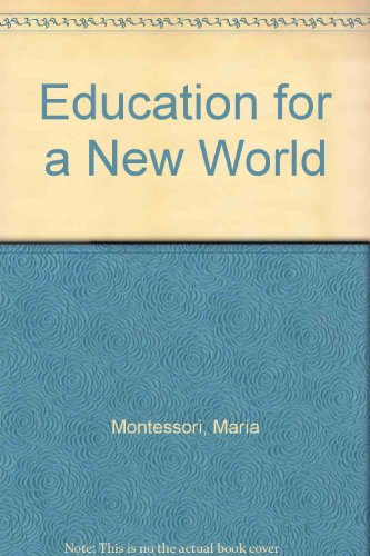 Education for a New World (0722973411) by Maria Montessori