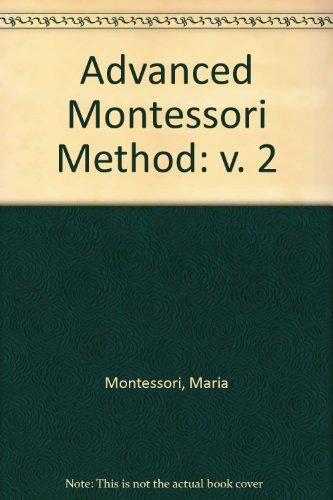 9780722990865: Advanced Montessori Method: v. 2