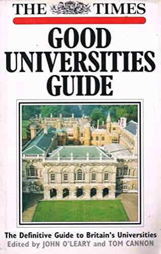"""Times"""" Good Universities Guide: Definitive Guide to: O'Leary, John, Cannon,"""